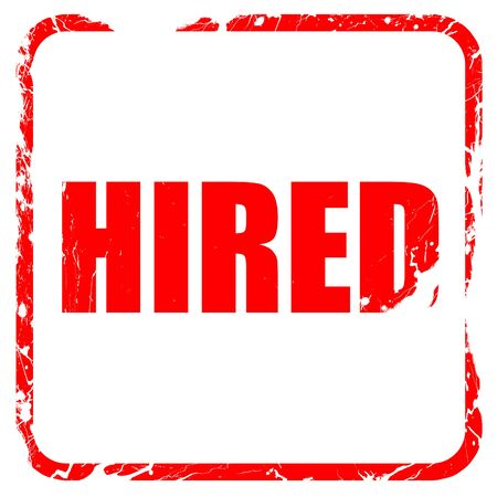 hired: hired, red rubber stamp with grunge edges