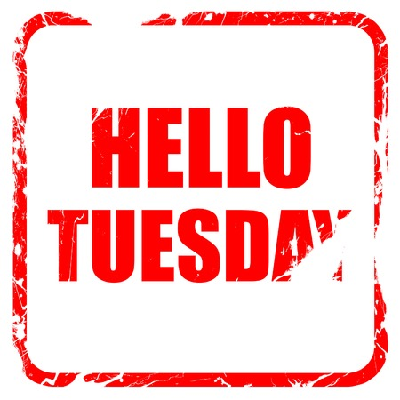 tuesday: hello tuesday, red rubber stamp with grunge edges Stock Photo