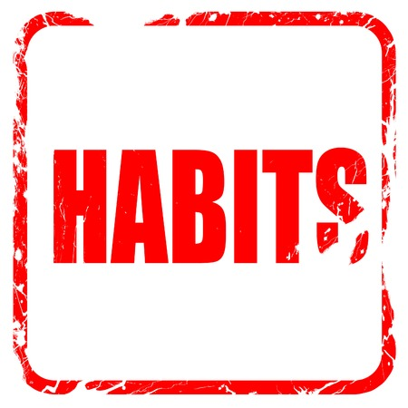 habits: habits, red rubber stamp with grunge edges