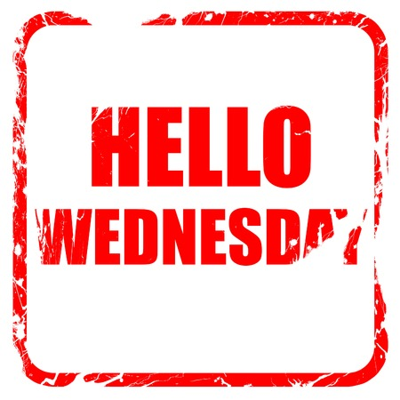 wednesday: hello wednesday, red rubber stamp with grunge edges