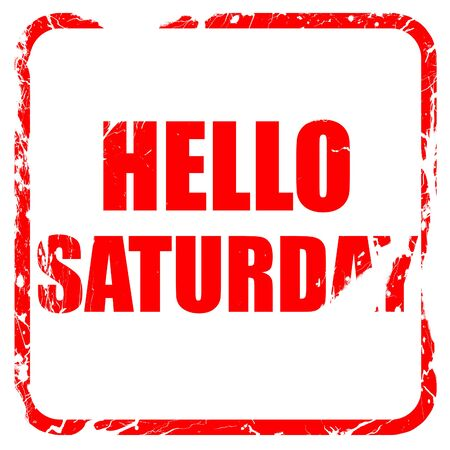 saturday: hello saturday, red rubber stamp with grunge edges