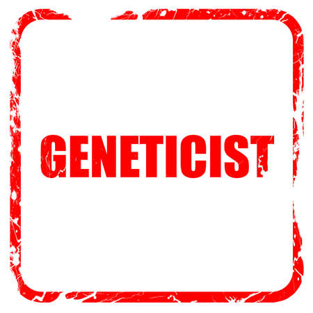 geneticist: geneticist, red rubber stamp with grunge edges