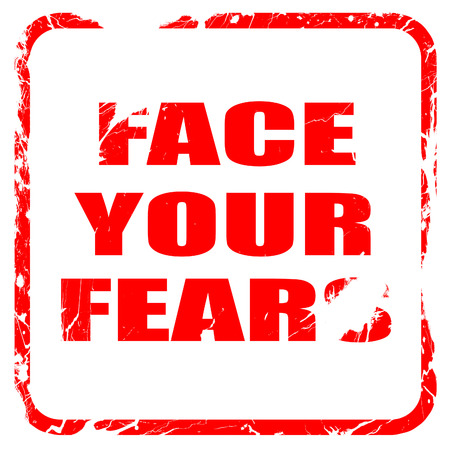 unafraid: face your fears, red rubber stamp with grunge edges
