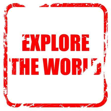 explore the world, red rubber stamp with grunge edges