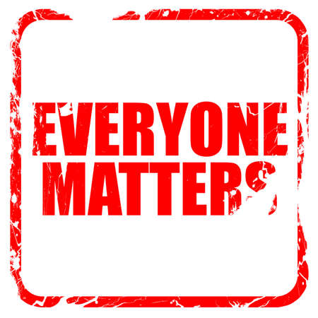 everyone: everyone matters, red rubber stamp with grunge edges