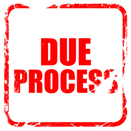 justness: due process, red rubber stamp with grunge edges