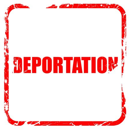 deportation: deportation, red rubber stamp with grunge edges
