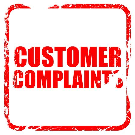 complaints: customer complaints, red rubber stamp with grunge edges