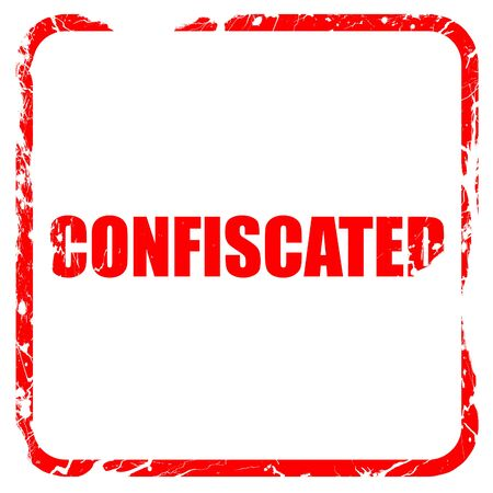 confiscated: confiscated, red rubber stamp with grunge edges