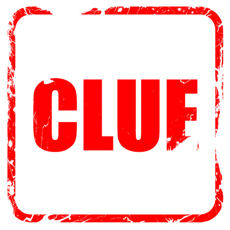 clue: clue, red rubber stamp with grunge edges