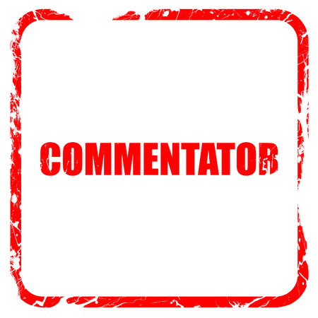 commentator: commentator, red rubber stamp with grunge edges