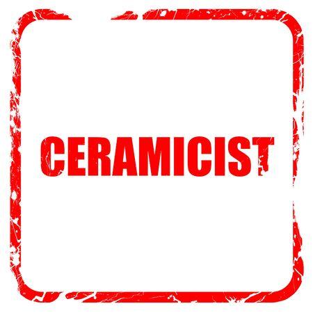 ceramicist: ceramicist, red rubber stamp with grunge edges