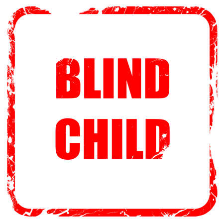 blind child: Blind child area sign with some soft spots and highlights, red rubber stamp with grunge edges Stock Photo
