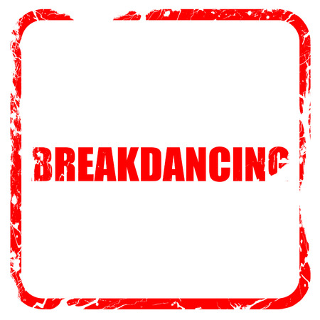 breakdancing: breakdancing, red rubber stamp with grunge edges