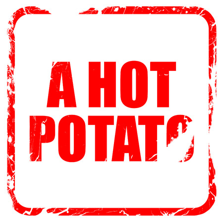 a hot potato, red rubber stamp with grunge edges