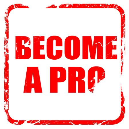 become: become a pro, red rubber stamp with grunge edges