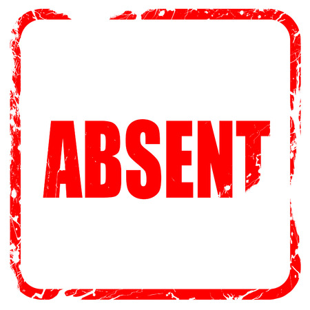 absent: absent, red rubber stamp with grunge edges