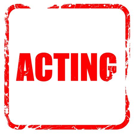 play acting: acting, red rubber stamp with grunge edges Stock Photo