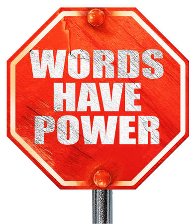 to have: words have power, 3D rendering, a red stop sign