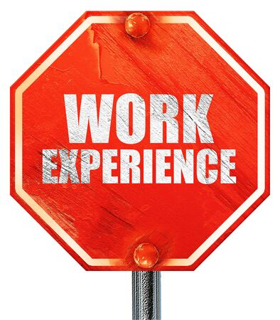 work experience: work experience, 3D rendering, a red stop sign