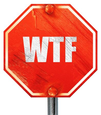wtf: wtf internet slang with some soft smooth lines, 3D rendering, a red stop sign