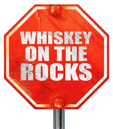 whiskey on the rocks: whiskey on the rocks, 3D rendering, a red stop sign Stock Photo