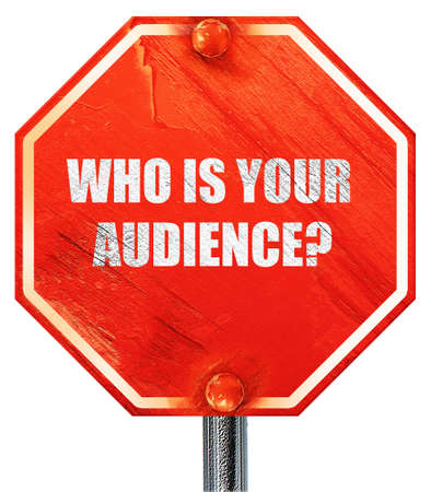 who is your audience, 3D rendering, a red stop sign