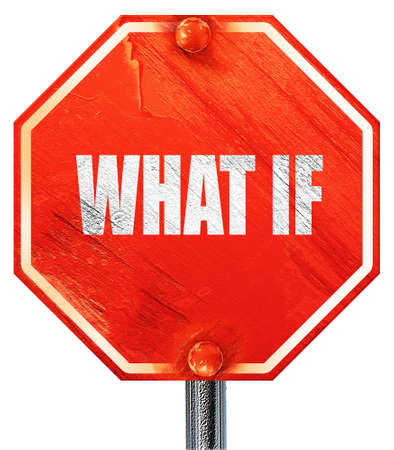 what if: what if, 3D rendering, a red stop sign