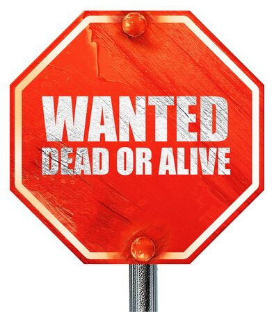 alive: wanted dead or alive, 3D rendering, a red stop sign Stock Photo