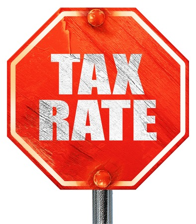 rate of return: tax rate, 3D rendering, a red stop sign