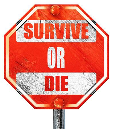 survive: survive or die sign with some soft flowing lines, 3D rendering, a red stop sign