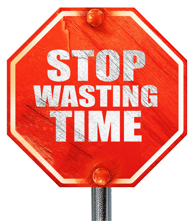wasting: stop wasting time, 3D rendering, a red stop sign