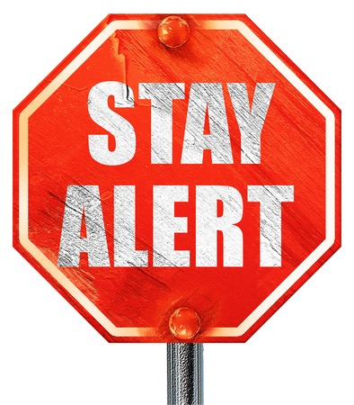 stay alert: stay alert, 3D rendering, a red stop sign
