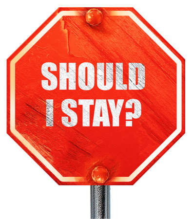 indecisiveness: should i stay, 3D rendering, a red stop sign