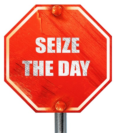 seize: seize the day, 3D rendering, a red stop sign