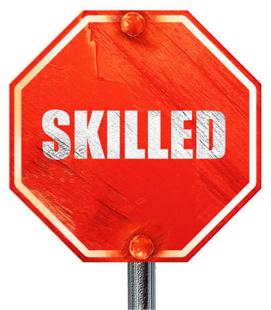 skilled: skilled, 3D rendering, a red stop sign