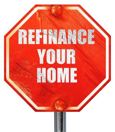 Refinanzierung Ihres Hauses, 3D-Rendering, ein rotes Stoppschild