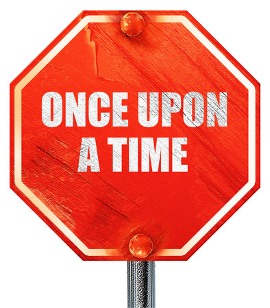 once: once upon a time, 3D rendering, a red stop sign Stock Photo