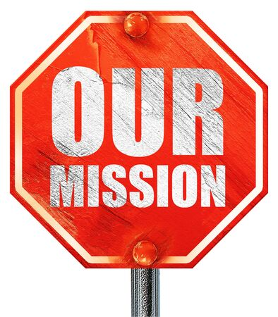our vision: our mission, 3D rendering, a red stop sign