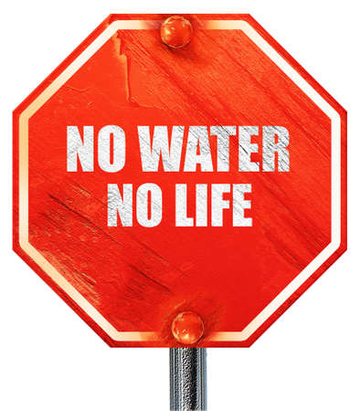no water: no water no life, 3D rendering, a red stop sign
