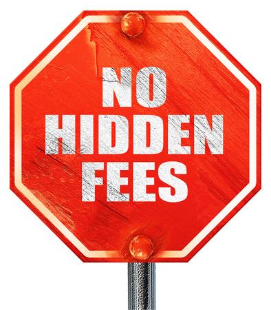 hidden taxes: no hidden fees, 3D rendering, a red stop sign