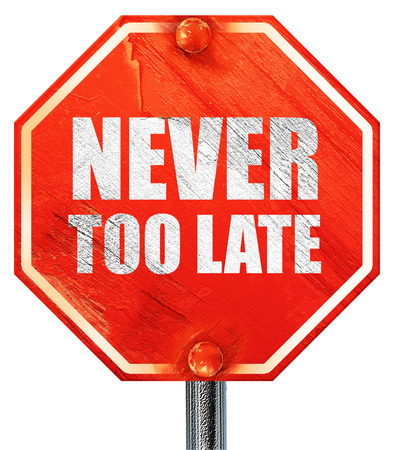 too late: never too late, 3D rendering, a red stop sign