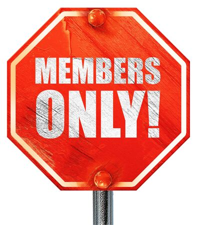 closed club: members only!, 3D rendering, a red stop sign