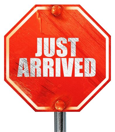 just arrived: just arrived, 3D rendering, a red stop sign