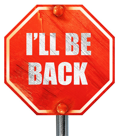will return: ill be back, 3D rendering, a red stop sign Stock Photo