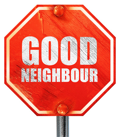 neighbour: good neighbour, 3D rendering, a red stop sign Stock Photo