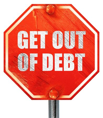 debt: get out of debt, 3D rendering, a red stop sign