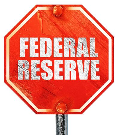 federal reserve: federal reserve, 3D rendering, a red stop sign