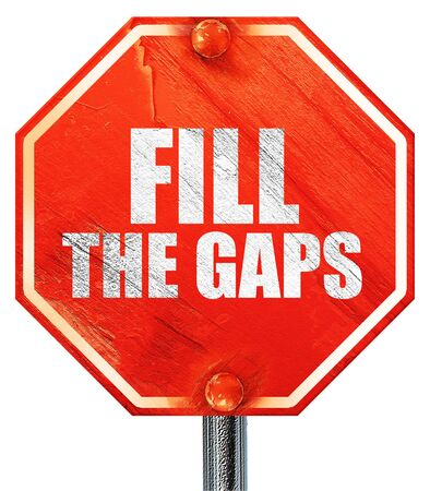 gaps: fill the gaps, 3D rendering, a red stop sign