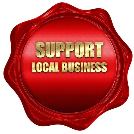 local business: support local business, 3D rendering, a red wax seal Stock Photo